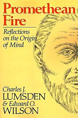 Promethean Fire: Reflections on the Origin of Mind - Lumsden, Charles J, and Wilson, Edward Osborne