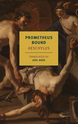 Prometheus Bound - Aeschylus, and Agee, Joel