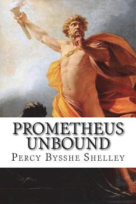 Prometheus Unbound - Shelley, Percy Bysshe