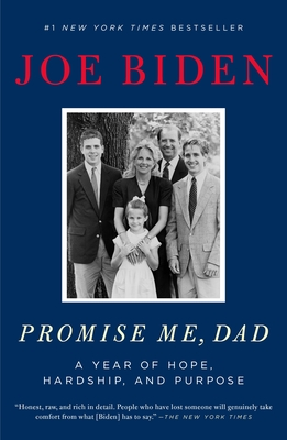 Promise Me, Dad: A Year of Hope, Hardship, and Purpose - Biden, Joe