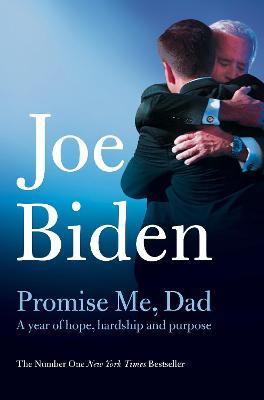 Promise Me, Dad: The heartbreaking story of Joe Biden's most difficult year - Biden, Joe