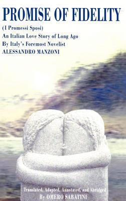 Promise of Fidelity - Manzoni, Alessandro, Professor, and Sabatini, Omero (Abridged by)