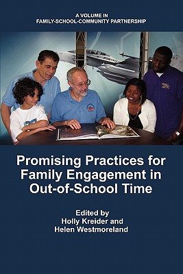Promising Practices for Family Engagement in Out-Of-School Time - Kreider, Holly, Dr. (Editor), and Westmoreland, Helen (Editor)