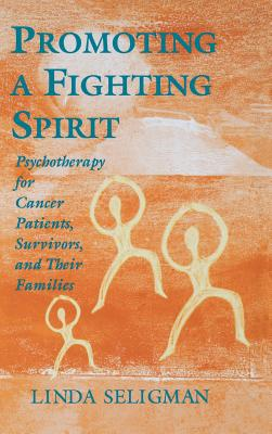 Promoting Fighting Spirit Cancer (DP11) - Seligman, Linda