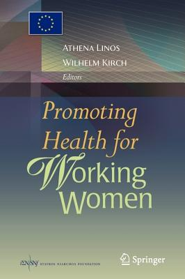 Promoting Health for Working Women - Linos, Athena (Editor), and Kirch, Wilhelm (Editor)