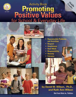 Promoting Positive Values for School & Everyday Life, Grades 6 - 8 - Wilson, David, and Wilson, Ruth Ann