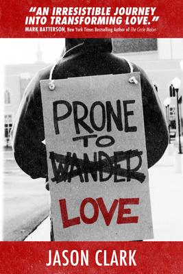 Prone to Love - Clark, Jason