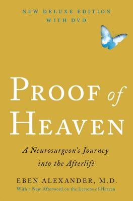 Proof of Heaven Deluxe Edition with DVD: A Neurosurgeon's Journey Into the Afterlife - Alexander, Eben M D
