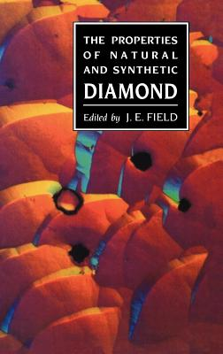Properties of Natural and Synthetic Diamond - Field, J E (Editor)