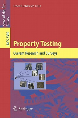 Property Testing: Current Research and Surveys - Goldreich, Oded (Editor)