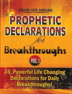 Prophetic Declarations for Breakthroughs (Volume 1): 35, Powerful Life Declarations for Daily Breakthroughs - Remilekun, Olusegun Festus, and Olukoya, Dr D K, and Adeboye, Pst E a