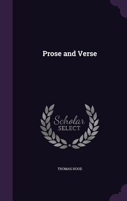 Prose and Verse - Hood, Thomas