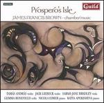Prospero's Isle: Chamber Music by James Francis Brown
