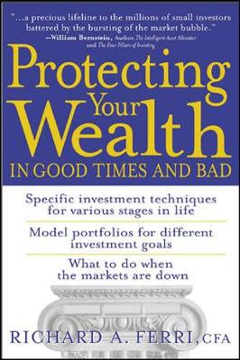 Protecting Your Wealth in Good Times and Bad - Ferri, Richard A