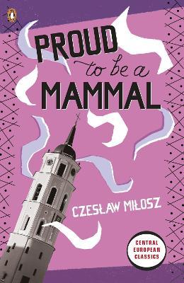 Proud to be a Mammal - Milosz, Czeslaw