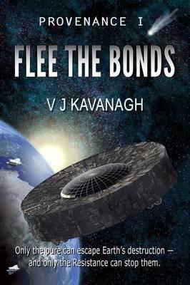 Provenance I - Flee the Bonds 2015 - Kavanagh, V. J.