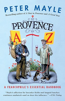 Provence A-Z: A Francophile's Essential Handbook - Mayle, Peter