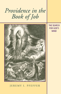 Providence in the Book of Job: The Search for God's Mind - Pfeffer, Jeremy