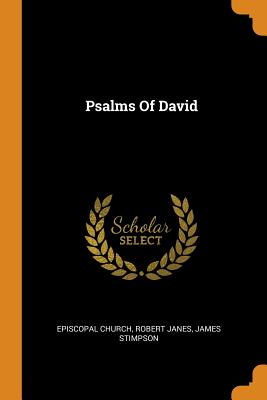 Psalms of David - Church, Episcopal, and Janes, Robert, and Stimpson, James