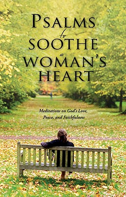 Psalms to Soothe a Woman's Heart - Baker Publishing Group (Compiled by)
