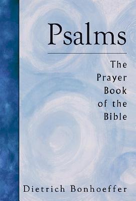 Psalms - Bonhoeffer, Dietrich, and Bonhoeffer, D, and Burtness, James H (Translated by)