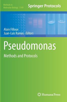 Pseudomonas Methods and Protocols - Filloux, Alain (Editor), and Ramos, Juan-Luis (Editor)