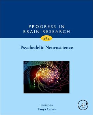Psychedelic Neuroscience: Volume 242 - Calvey, Tanya (Editor)