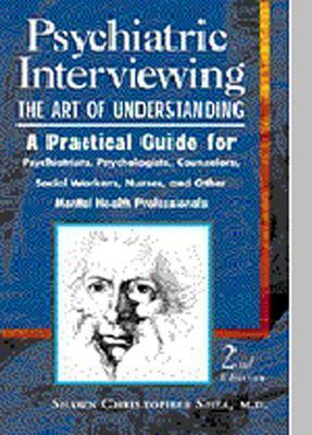 Psychiatric Interviewing: The Art of Understanding - Shea, Shawn Christopher, M.D.