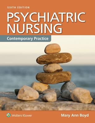 Psychiatric Nursing: Contemporary Practice - Boyd, Mary Ann, PhD, RN