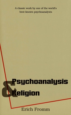 Psychoanalysis and Religion - Fromm, Erich