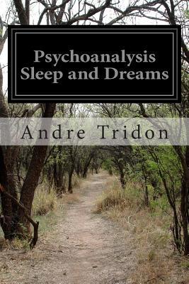 Psychoanalysis Sleep and Dreams - Tridon, Andre