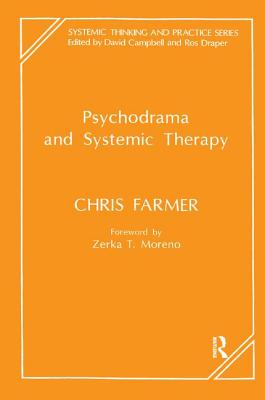 Psychodrama & Systemic Therapy - Farmer, Chris