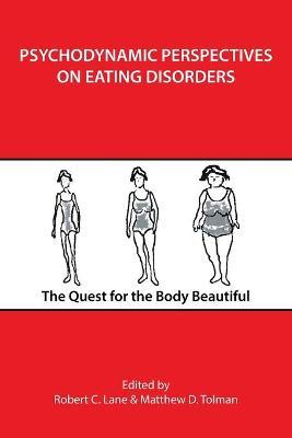 Psychodynamic Perspectives on Eating Disorders - Lane, Robert C, and Tolman, Matthew D (Editor)