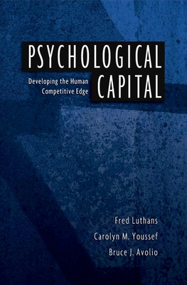 Psychological Capital: Developing the Human Competitive Edge - Luthans, Fred