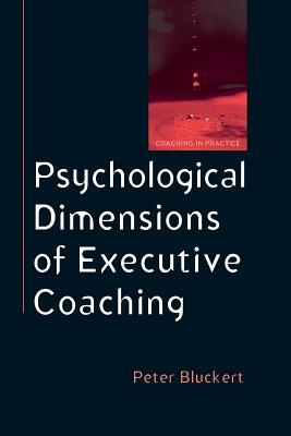 Psychological Dimensions of Executive Coaching - Bluckert, Peter