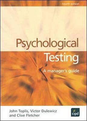 Psychological Testing: A Manager's Guide - Toplis, John, and Fletcher, Clive, and Dulewicz, Vic