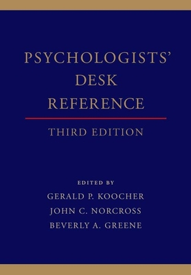 Psychologists' Desk Reference - Koocher, Gerald P. (Editor), and Norcross, John C. (Editor), and Greene, Beverly A. (Editor)