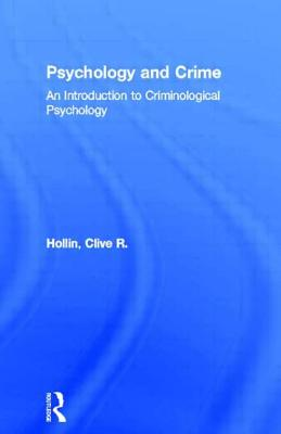 Psychology and Crime - Hollin, Clive R