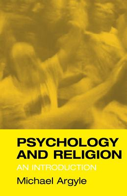 Psychology and Religion: An Introduction - Argyle, Michael, Professor