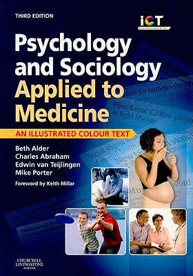 Psychology and Sociology Applied to Medicine: An Illustrated Colour Text - Alder, Beth, and Van Teijlingen, Edwin, Ma, Med, PhD, and Porter, Michael