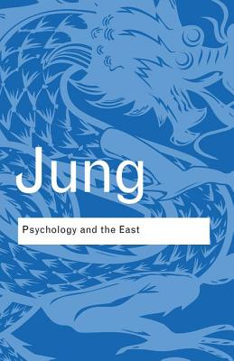 Psychology and the East - Jung, C G, Dr.