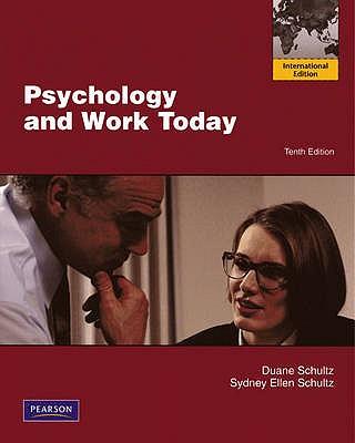 Psychology and Work Today: International Edition - Schultz, Duane, and Schultz, Sydney Ellen