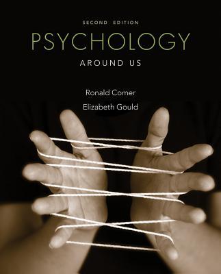 Psychology Around Us - Comer, Ronald, and Gould, Elizabeth, and Ogden, Nancy
