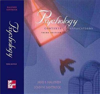 Psychology: Contexts and Applications - Halonen, Jane S, and Santrock, John W, Professor, Ph.D.