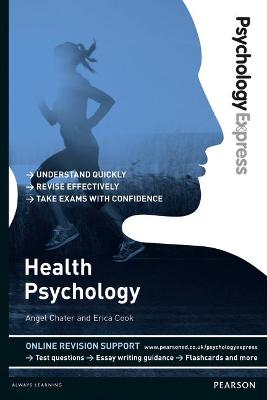 Psychology Express: Health Psychology (Undergraduate Revision Guide) - Chater, Angel, and Cook, Erica