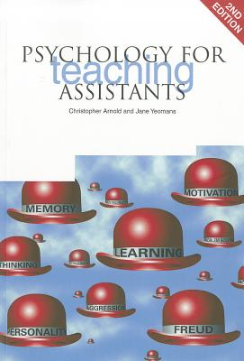 Psychology for Teaching Assistants - Arnold, Christopher, and Yeomans, Jane