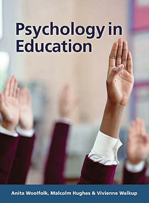 Psychology in Education - Woolfolk, Anita E. (Editor), and Walkup, Vivienne, and Hughes, Malcolm