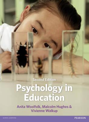 Psychology in Education - Woolfolk, Anita, and Hughes, Malcolm, and Walkup, Vivienne