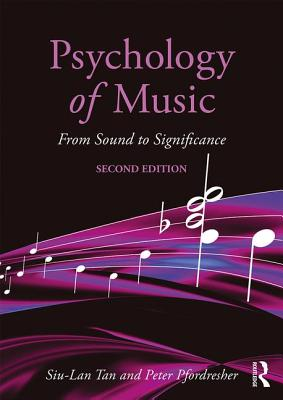 Psychology of Music: From Sound to Significance - Tan, Siu-Lan, and Pfordresher, Peter, and Harre, Rom