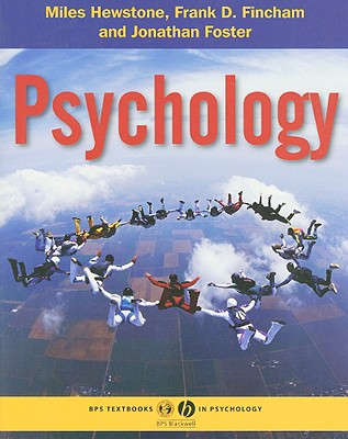 Psychology - Hewstone, Miles, Dr., and Fincham, Frank D, PhD, and Foster, Jonathan, Mrs.